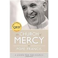 The Church of Mercy: A Vision for the Church by Pope Francis, 9780829441703