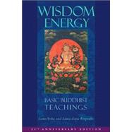 Wisdom Energy : Basic Buddhist Teachings by Yeshe, Lama; Rinpoche, Lama Zopa; Landaw, Jonathan, 9780861711703