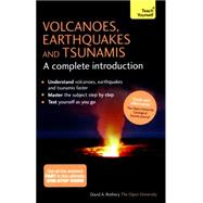 Volcanoes, Earthquakes and Tsunamis by Rothery, David, 9781473601703