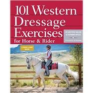 101 Western Dressage Exercises for Horse & Rider by Ballou, Jec Aristotle; Boyles, Stephanie; Dunning, Al; Houston, Jason, 9781612121703