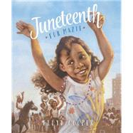 Juneteenth for Mazie by Cooper, Floyd, 9781623701703