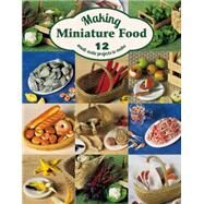 Making Miniature Food by Scarr, Angie, 9781784941703