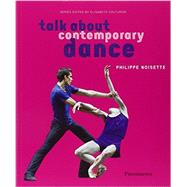 Talk about Contemporary Dance by Noisette, Phillipe, 9782080301703
