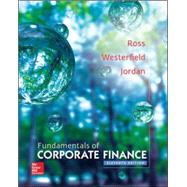 Fundamentals of Corporate Finance by Ross, Stephen; Westerfield, Randolph; Jordan, Bradford, 9780077861704