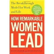 How Remarkable Women Lead by BARSH, JOANNACRANSTON, SUSIE, 9780307461704