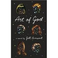 Act of God by Ciment, Jill, 9780307911704