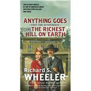 Anything Goes and The Richest Hill on Earth by Wheeler, Richard S., 9780765391704