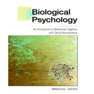 Biological Psychology: An Introduction to Behavioral, Cognitive, and Clinical Neuroscience - Looseleaf by Breedlove, S. Marc; Watson, Neil V., 9781605351704