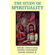 The Study of Spirituality by Jones, Cheslyn; Wainwright, Geoffrey; Yarnold, Edward, 9780195041705