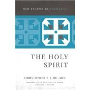 The Holy Spirit by Holmes, Christopher R. J.; Allen, Michael; Swain, Scott R., 9780310491705