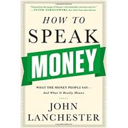 How to Speak Money by Lanchester, John, 9780393351705
