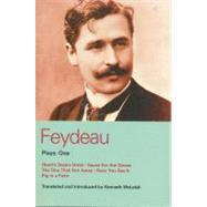 Feydeau Plays: 1 Heart's Desire Hotel, Sauce for the Goose, The One That Got Away, Now You See it, Pig in a Poke by Feydeau, Georges, 9780413761705