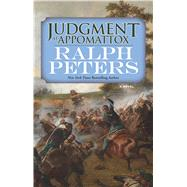 Judgment at Appomattox by Peters, Ralph, 9780765381705