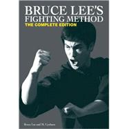 Bruce Lee's Fighting Method : The Complete Edition by Unknown, 9780897501705