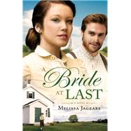A Bride at Last by Jagears, Melissa, 9780764211706