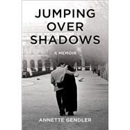 Jumping over Shadows by Gendler, Annette, 9781631521706