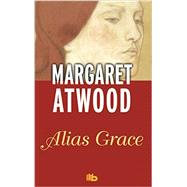 Alias Grace/ Alias Grace by Atwood, Margaret Eleanor, 9788490701706