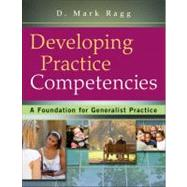 Developing Practice Competencies by D. Mark Ragg (Eastern Michigan University ), 9780470551707