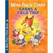Miss Fox's Class Earns a Field Trip by Spinelli, Eileen; Kennedy, Anne, 9780807551707