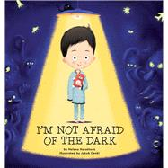 I'm Not Afraid of the Dark by Harastová, Helena; Cenkl, Jakub, 9781454921707