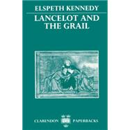 Lancelot and the Grail A Study of the Prose Lancelot by Kennedy, Elspeth, 9780198151708