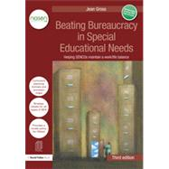 Beating Bureaucracy in Special Educational Needs: Helping SENCOs maintain a work/life balance by Gross; Jean, 9781138891708