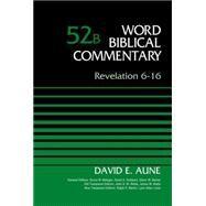 Revelation 6-16 by Aune, David; Metzger, Bruce M.; Hubbard, David A.; Barker, Glenn W.; Watts, John D. W., 9780310521709