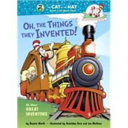 Oh, the Things They Invented! by WORTH, BONNIE, 9780375971709