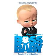 The Boss Baby Junior Novelization by West, Tracey, 9781481491709