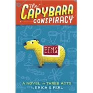 The Capybara Conspiracy by PERL, ERICA S., 9780399551710