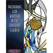 Preparing for Baptism in the Episcopal Church by Kitch, Anne E., 9780819231710
