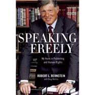 Speaking Freely by Bernstein, Robert L.; Morrison, Toni, 9781620971710