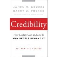 Credibility : How Leaders Gain and Lose It, Why People Demand It by Kouzes, 9780470651711