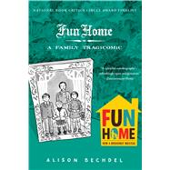 Fun Home : A Family Tragicomic by Bechdel, Alison, 9780618871711