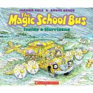 The Magic School Bus Inside a Hurricane by Cole, Joanna, 9780780761711