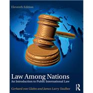 Law Among Nations: An Introduction to Public International Law by Glahn; Gerhard von, 9781138691711