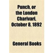 Punch, or the London Charivari, Volume 103, October 8, 1892 by , 9781153681711