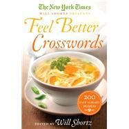The New York Times Will Shortz Presents Feel Better Crosswords 200 Easy to Hard Puzzles by Unknown, 9781250081711