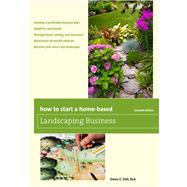 How to Start a Home-based Landscaping Business by Dell, Owen E., 9781493011711