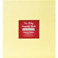 The Baby Keepsake Book and Planner by Weiss, Mindy, 9780761181712