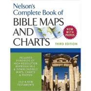 Nelson's Complete Book Of Bible Maps And Charts, 3rd Edition by Unknown, 9781418541712