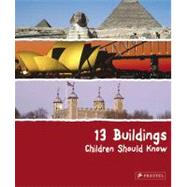13 Buildings Children Should Know by Roeder, Annette, 9783791341712