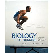 Biology of Humans Concepts, Applications, and Issues by Goodenough, Judith; McGuire, Betty A., 9780321821713