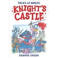 Knight's Castle by Eager, Edward; Bodecker, N. M., 9780544671713