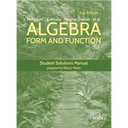 Algebra: Form and Function by McCallum, William G.; Connally, Eric; Hughes-Hallett, Deborah; Marks, Elliot J. (CON), 9781118941713