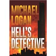 Hell's Detective A Mystery by Logan, Michael, 9781683311713