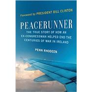 Peacerunner by Rhodeen, Penn; Clinton, Bill, 9781941631713