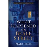 What Happened on Beale Street by Ellis, Mary, 9780736961714