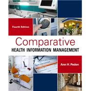 Comparative Health Information Management, 4th Edition by Peden, 9781285871714