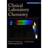 Clinical Laboratory Chemistry by Sunheimer, Robert; Graves, Linda, Ed.D., MT (ASCP), 9780131721715